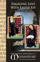 Engaging Lent with Easter Joy: A Collection of Notes from a Monastery / Digital original - eBook