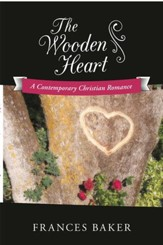 The Wooden Heart: A Contemporary Christian Romance - eBook