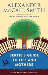 Bertie's Guide to Life and Mothers: A 44 Scotland Street Novel (9) - eBook