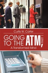 Going to the ATM, Part 1: A Transformed Mind - eBook