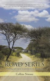 ROAD SERIES: Relishing each step as we journey to our destination - eBook