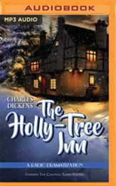 The Holly Tree Inn: A Radio Dramatization - unabridged audiobook on MP3-CD