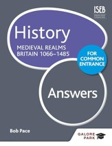 History for Common Entrance: Medieval Realms Britain 1066-1485 Answers / Digital original - eBook