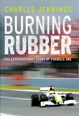 Burning Rubber: The Extraordinary Story of Formula One / Digital original - eBook