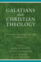 Galatians and Christian Theology: Justification, the Gospel, and Ethics in Paul's Letter - eBook
