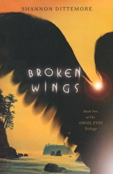 Broken Wings, Angel Eyes Series #2