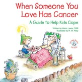 When Someone You Love Has Cancer: A Guide to Help Kids Cope / Digital original - eBook