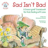 Sad Isn't Bad: A Good-grief Guidebook for Kids Dealing with Loss / Digital original - eBook