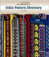 The Weaver's Inkle Pattern Directory: 450+ Warp-Faced Weaves