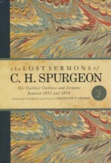 The Lost Sermons of C. H. Spurgeon, Volume II: His Earliest Outlines and Sermons between 1851 and 1854