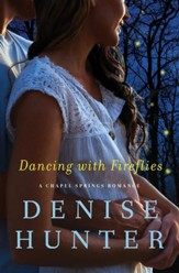 Dancing with Fireflies, Chapel Springs Romance Series #2