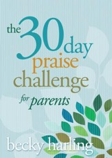 The 30-Day Praise Challenge for Parents - eBook