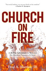 Church on Fire: A 31-Day Adventure to Welcome the Manifest Presence of Christ - eBook