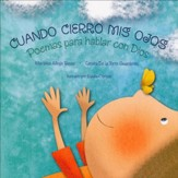 Cuando Cierro Mis Ojos: Poemas para Hablar con Dios  (When I Close My Eyes: Poems to Talk to God in Prayer)