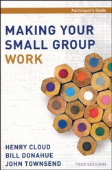 Making Your Small Group Work, Participant's Guide