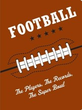 Football: The Players, The Records, The Superbowls - eBook