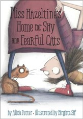 Miss Hazeltine's Home for Shy and Fearful Cats - eBook