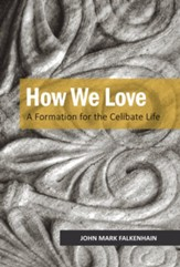How We Love: A Formation of Celibate Life