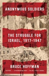Anonymous Soldiers: The Struggle for Israel, 1917-1947 - eBook