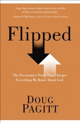Flipped: Experiencing God in a Whole New Way - eBook