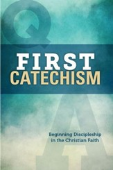 First Catechism: Beginning Discipleship in the Christian Faith, pocket edition