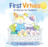 First Virtues: 12 Stories for Toddlers