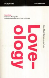 Loveology Study Guide: God. Love. Sex. Marriage. And the Never-Ending Story of Male and Female.