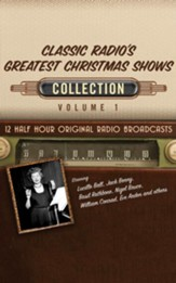 Classic Radio's Greatest Christmas Shows Collection, Volume 1 - 12 Original Radio Broadcasts (OTR) on CD