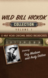 Wild Bill Hickok Collection, Volume 1 - 12 Original Radio Broadcasts on CD
