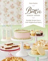 Butter Baked Goods: Nostalgic Recipes From a Little Neighborhood Bakery - eBook