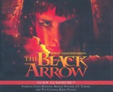 Robert Louis Stevenson's The Black Arrow: A Radio Dramatization - unabridged audiobook on CD