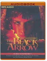 Robert Louis Stevenson's The Black Arrow: A Radio Dramatization - unabridged audiobook on MP3-CD