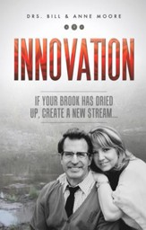 Innovation: If Your Brook Has Dried Up, Create a New Stream - eBook