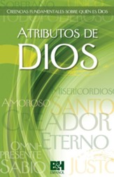 Atributos de Dios: Creencias fundamentales sobre quien es Dios Folleto (Attributes of God: Basic Beliefs about Who God Is Pamphlet)