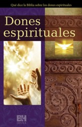 Dones espirituales: Que dice la Biblia sobre los dones espirituales Folleto (Spiritual Gifts: What the Bible Says about Spiritual Gifts Folleto)