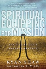 Spiritual Equipping for Mission: Thriving as God's Message Bearers - eBook