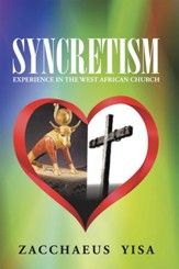 Syncretism: Experience in the West African Church - eBook