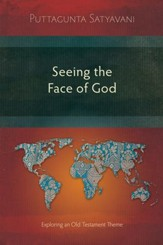 Seeing the Face of God: Exploring an Old Testament Theme