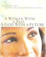 A Woman with a Past, a God with a Future: Embracing God's Transforming Love