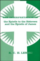 Interpretation of the Epistle to the Hebrews and the Epistle of James