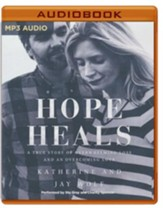 Hope Heals: A True Story of Overwhelming Loss and an Overcoming Love - unabridged audio book on MP3-CD