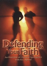 Defending Your Faith: An Overview of Classical Apologetics with R.C. Sproul DVD Collection