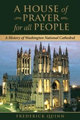 A House of Prayer for all People: A History of Washington National Cathedral - eBook