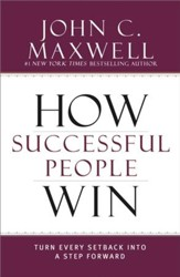 How Successful People Win: Turn Every Setback into a Step Forward - eBook