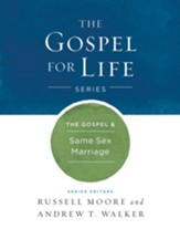 The Gospel & Same-Sex Marriage [The Gospel for Life Series]