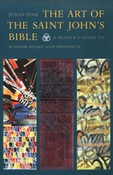 The Art of The Saint John's Bible: A Reader's Guide to Wisdom Books and Prophets