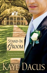 Stand-In Groom: Planning This Wedding Will Be No Honeymoon - eBook