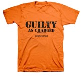 Guilty As Charged, God's Not Dead 2 Shirt, Orange,  XX-Large