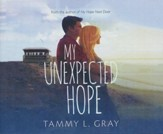 My Unexpected Hope - unabridged audio book on CD