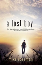 A Lost Boy: One Man's Journey From Childhood Abuse To Authentic Freedom - eBook